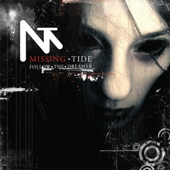 Missing Tide - Follow The Dreamer (2009)