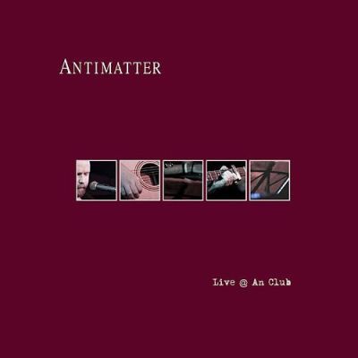 Antimatter - Live @ An Club (2009)