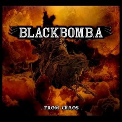 Black Bomb A - From Chaos (2009)