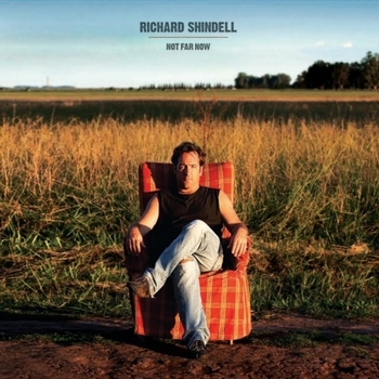 Richard Shindell - Not Far Now (2009)