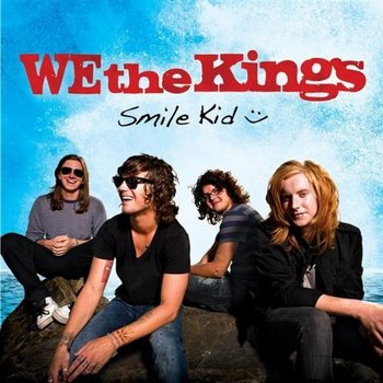 We The Kings - Smile Kid (Deluxe Edition) (2009)