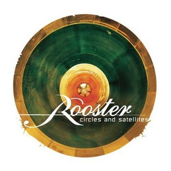 Rooster - Circles And Satellites (2006)