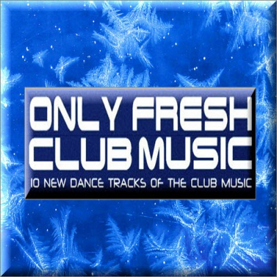 VA-Only Fresh Club Music (30.12.2009)