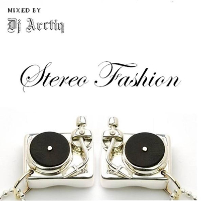 Dj Arctiq - Stereo Fashion 2009-2010