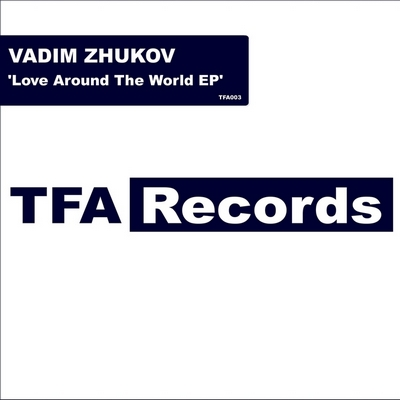 Vadim Zhukov - Love Around The World EP (2010)