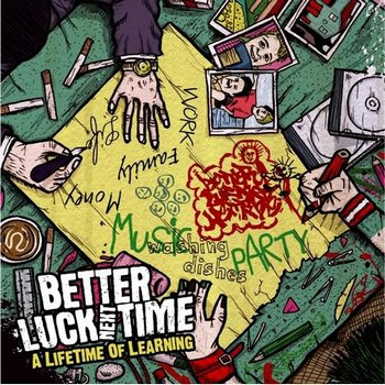Better Luck Next Time - A Lifetime Of Learning (2009)