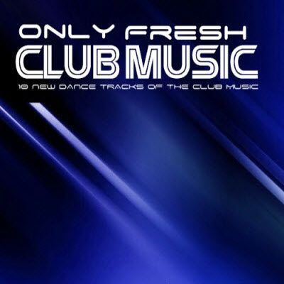 VA-Only Fresh Club Music (19.01.2010)