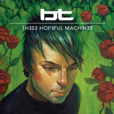 BT - These Hopeful Machines (2010)