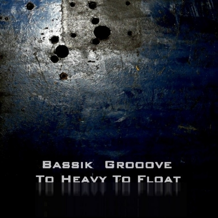 Bassik Grooove - To Heave To Float (2010)