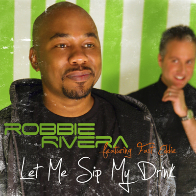 Robbie Rivera - Let Me Sip My Drink (2010)