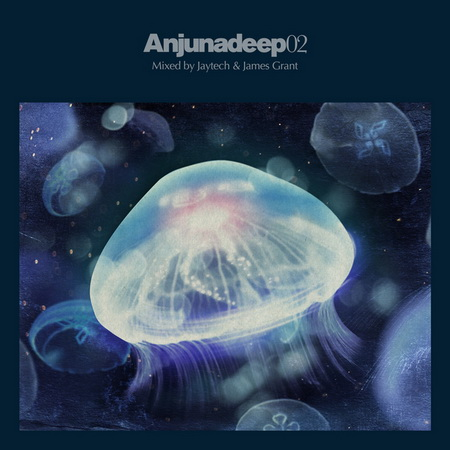 Anjunadeep02 (Mixed by Jaytech & James Grant)