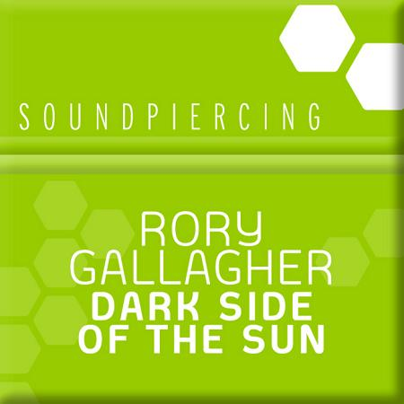 Rory Gallagher - Dark Side Of The Sun (2010)