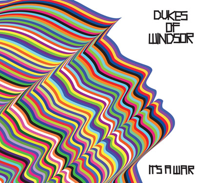 Dukes Of Windsor - Its A War (2010)