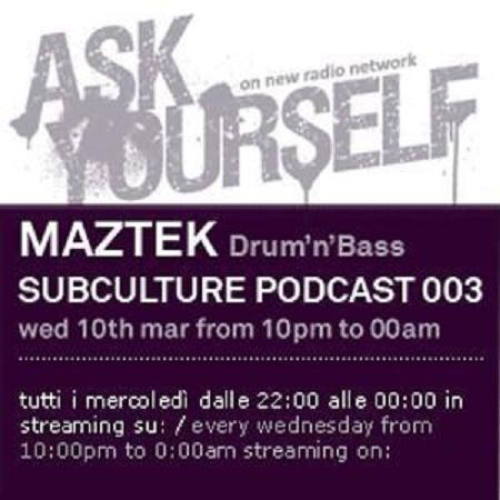 Maztek - Subculture Podcast 003 (2010)