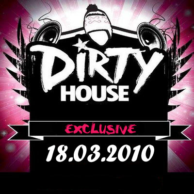 VA-Dirty House (18.03.2010)
