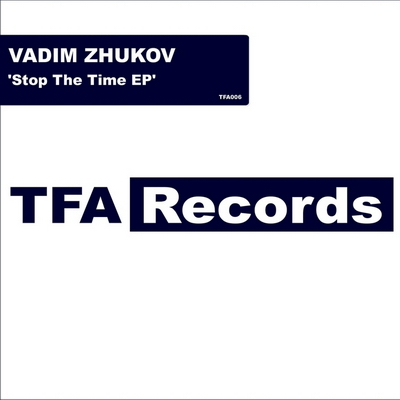 Vadim Zhukov - Stop The Time EP (2010)