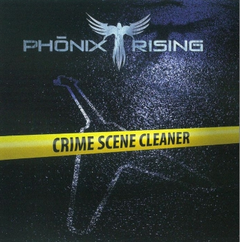 Phoenix Rising - Crime Scene Cleaner (2010)