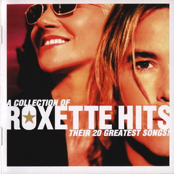 Roxette - A Collection Of Roxette Hits (2006)
