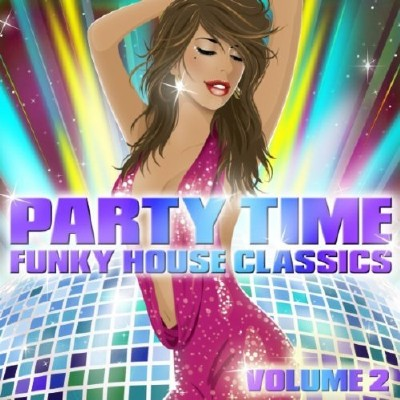 VA-Party Time - Funky House Classics Volume 2 (2010)