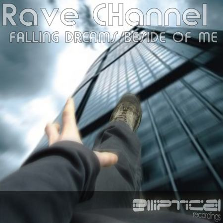 Rave CHannel - Falling Dreams / Beside of Me (2010)