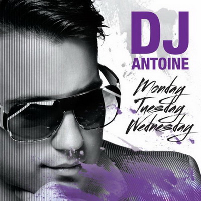 DJ Antoine - Monday, Tuesday, Wednes (2010)