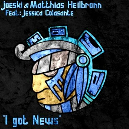 Joeski and Matthias Heilbronn Feat Jessi Colasante � I Got News (2010)