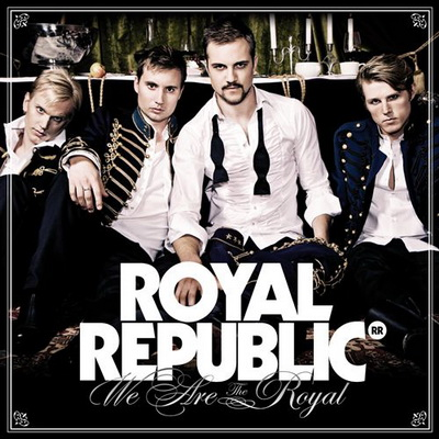 Royal Republic - We Are The Royal (2010)