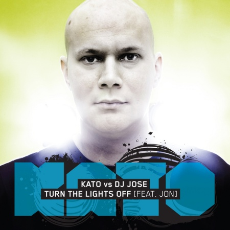 Kato vs. DJ Jose feat. Jon - Turn The Lights Off (2010)