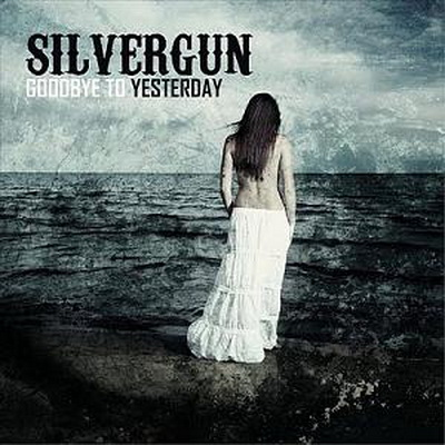 Silvergun - Goodbye To Yesterday (2010)