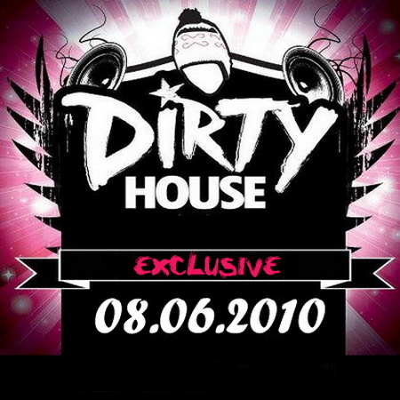 VA-Dirty House (08.06.2010)