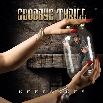 Goodbye Thrill � Keepsakes (2010)