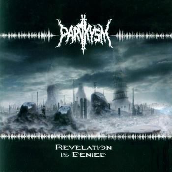 Paroxysm - Revelation Is Denied (2004)