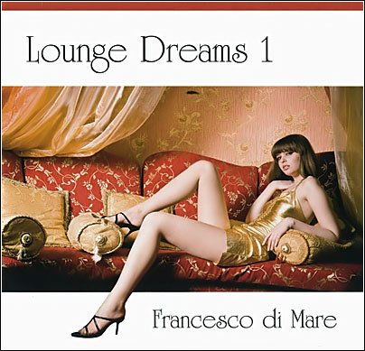 Francesco Di Mare - Lounge Dreams 1 (2010) - MusicLovers