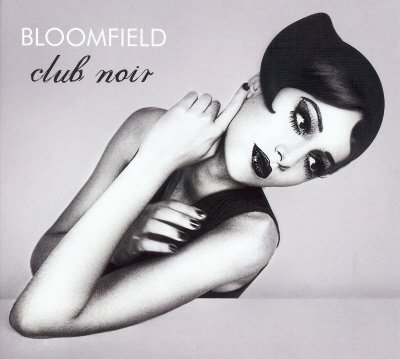 Bloomfield - Club Noir (2010) - MusicLovers