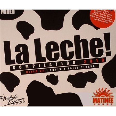 La Leche! Compilation 2010 - Mixed By J.Louis & Taito Tikaro (2010)
