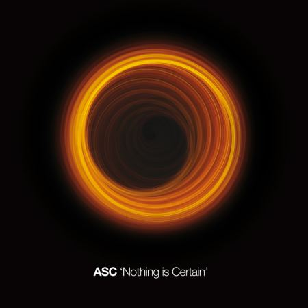 ASC - Nothing Is Certain (2010)