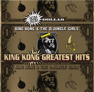 King Kong & The D.Jungle Girls - King Kong Greatest Hits (2000)