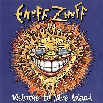 Enuff Z'Nuff - Welcome To Blue Island (2002)
