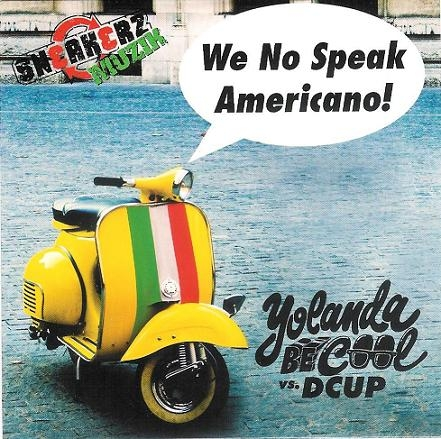 Yolanda Be Cool & DCUP - We No Speak Americano! (2010)