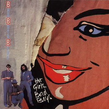 Bad Boys Blue - Hot Girls Bad Boys (1985)