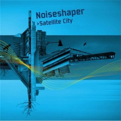 Noiseshaper - Satellite City (2009)