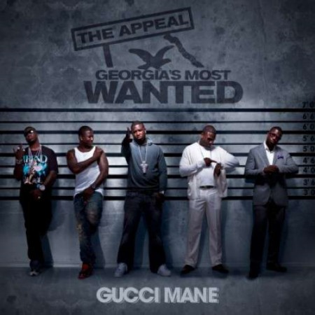Gucci Mane - The Appeal: Georgia�s Most Wanted (2010)