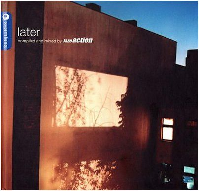 Later - Faze Action: Compiled & Mixed By Faze Action (2006)