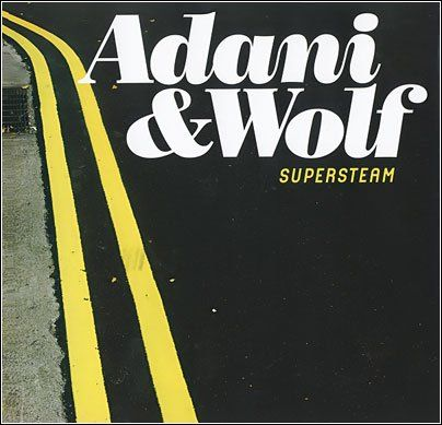 Adani and Wolf - SuperSteam (2009)
