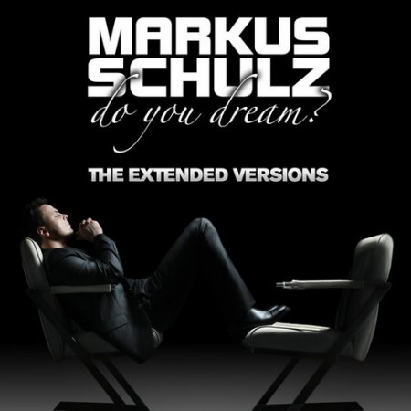 Markus Schulz - Do You Dream (2010) (Lossless)