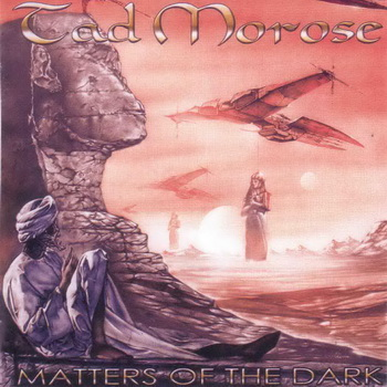 Tad Morose - Matters of the Dark (2002)