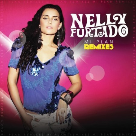 Nelly Furtado - Mi Plan Remixes SP (2010)