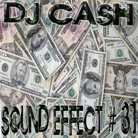 VA-DJ CASH-Sound Effect #31 (2010)