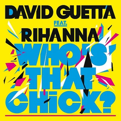 David Guetta feat. Rihanna - Who's That Chick (2010)