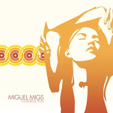 Miguel Migs - Colorful You (2002)